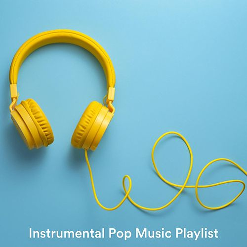 Instrumental Pop Music Playlist by Various Artists
