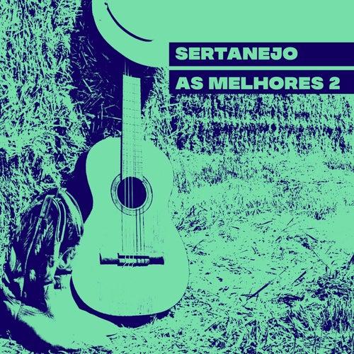 Sertanejo As Melhores 2 von Various Artists