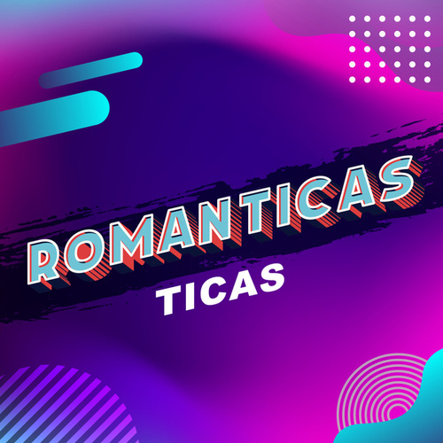 Romanticas Ticas de Various Artists