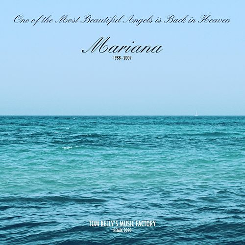 Mariana: One of the Most Beautiful Angels Is Back in Heaven (Remix) by Tom Kelly's Music Factory