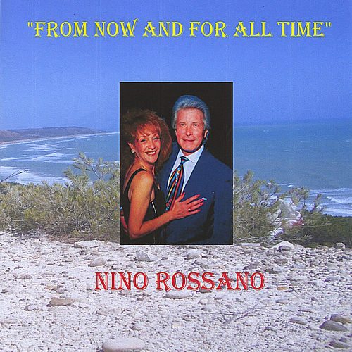 From Now and for All Time de Nino Rossano