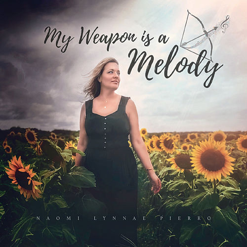 My Weapon Is a Melody de Naomi Lynnae Pierro