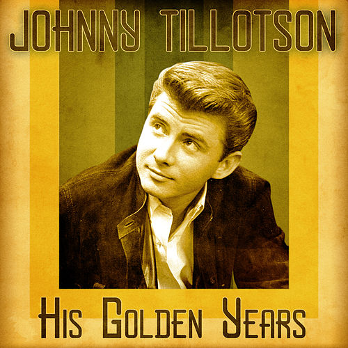 His Golden Years (Remastered) von Johnny Tillotson