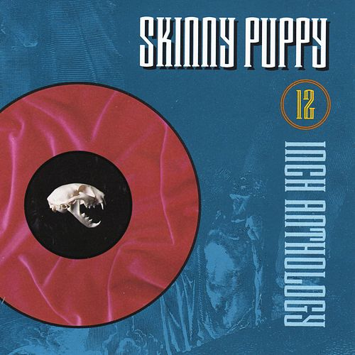 12 inch Anthology von Skinny Puppy