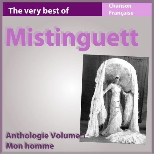 The Very Best of Mistinguett: Mon homme (Anthologie, vol. 1) by Mistinguett