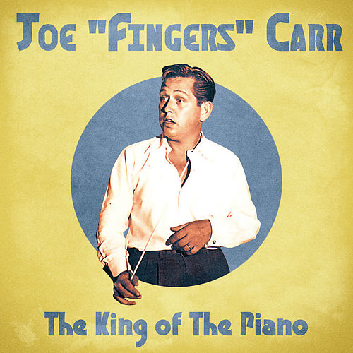 The King of The Piano (Remastered) von Joe Carr