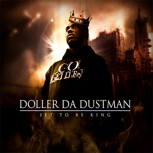 Set To Be King by Doller Da Dustman
