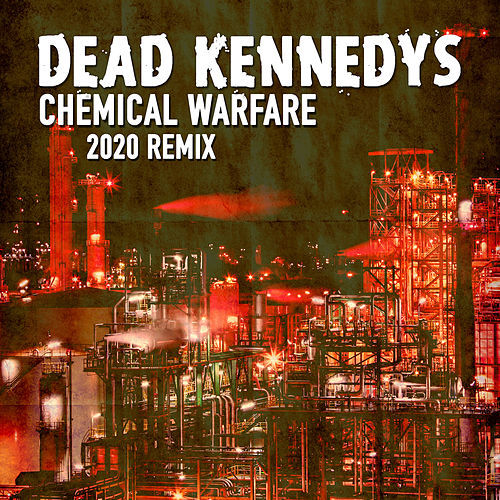 Chemical Warfare (2020 Remix) by Dead Kennedys
