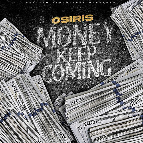 Money Keep Coming by YK Osiris