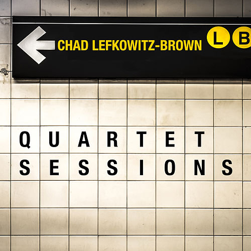 Quartet Sessions by Chad Lefkowitz-Brown