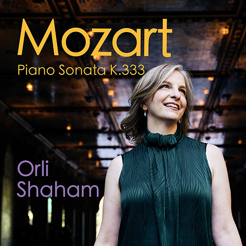 Mozart: Piano Sonata No. 13 in B-Flat Major, K. 333 von Orli Shaham