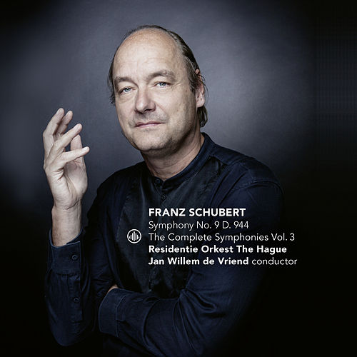 Schubert: The Complete Symphonies Vol. 3: Symphony No.9, D.944 by Jan Willem de Vriend