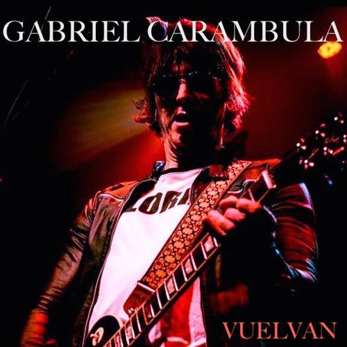 Vuelvan de Gabriel Carámbula