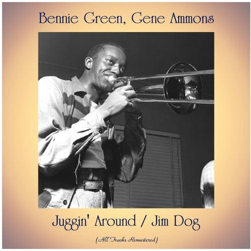 Juggin' Around / Jim Dog (All Tracks Remastered) fra Bennie Green