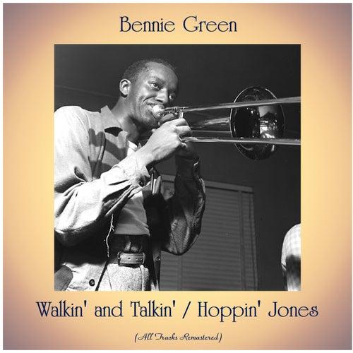 Walkin' and Talkin' / Hoppin' Jones (All Tracks Remastered) von Bennie Green