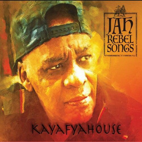 Jah Rebel Songs de Kayafyahouse