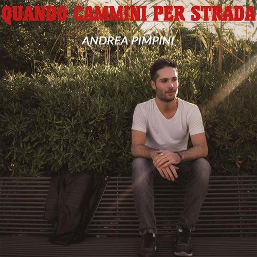 Quando Cammini Per Strada by Andrea Pimpini