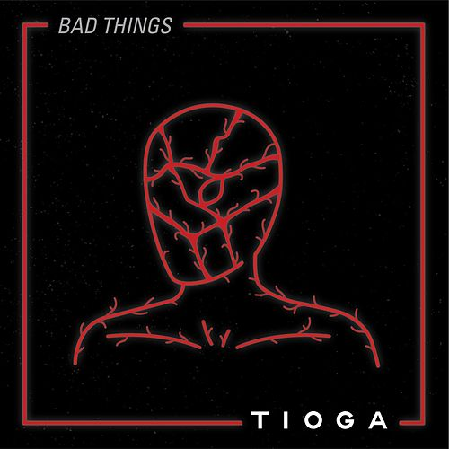 Bad Things by Tioga