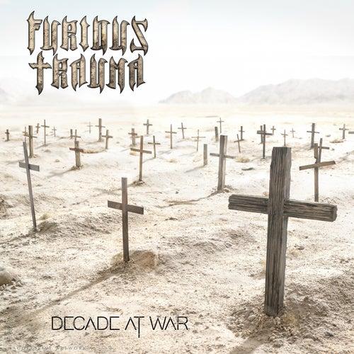 Decade at War by Furious Trauma