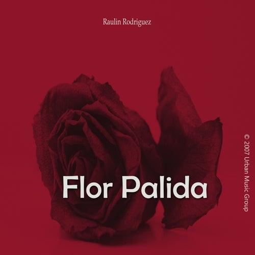 Flor Palida de Raulin Rodriguez