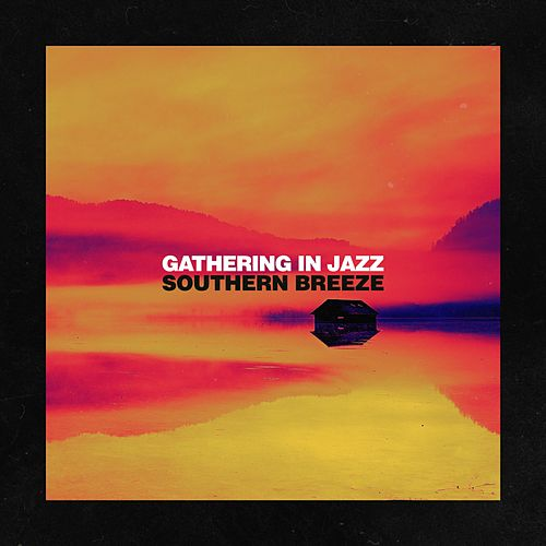 Southern Breeze by Gathering in Jazz