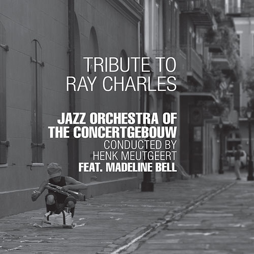 Tribute to Ray Charles de Jazz Orchestra of the Concertgebouw