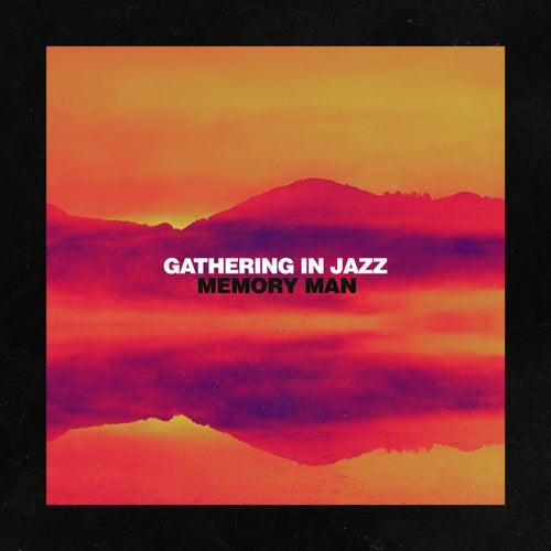Memory Man by Gathering in Jazz