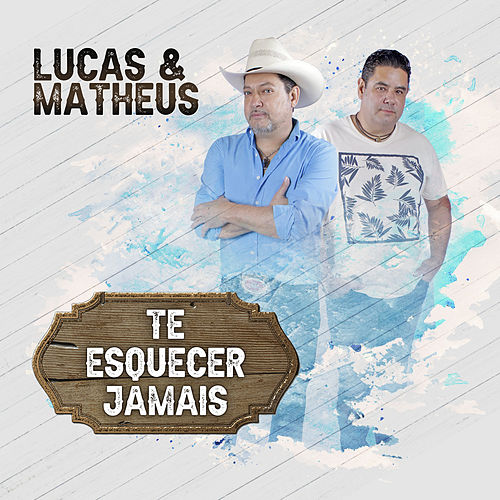 Te Esquecer Jamais (Perfect) von Lucas & Matheus