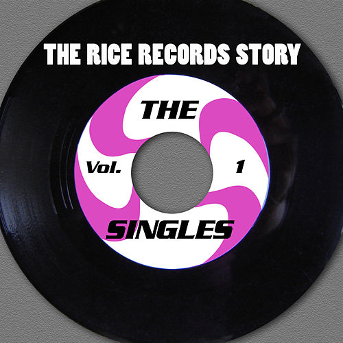 The Rice Records Story: Singles Vol. 1 by Various Artists