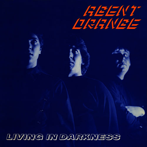 Living In Darkness (30th Anniversary Edition) de Agent Orange