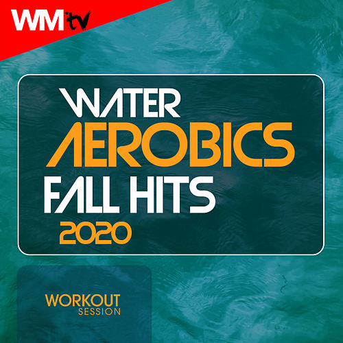 Water Aerobics Fall Hits 2020 Workout Session (60 Minutes Non-Stop Mixed Compilation for Fitness & Workout 128 Bpm / 32 Count) de Workout Music Tv