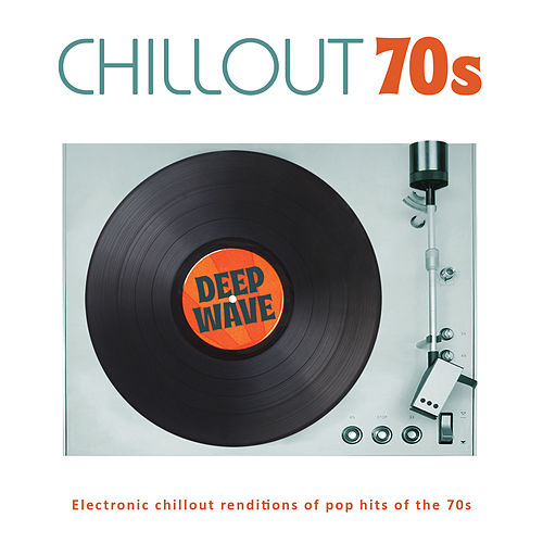 Chillout 70s by Deep Wave