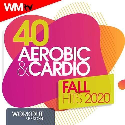 40 Aerobic & Cardio Fall Hits 2020 Workout Session (Unmixed Compilation for Fitness & Workout 135 Bpm / 32 Count) de Workout Music Tv