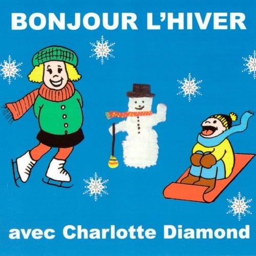 Bonjour L'hiver by Charlotte Diamond