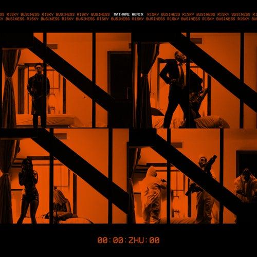Risky Business (Mathame Remix) von ZHU