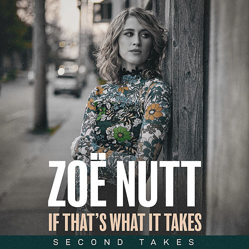 If That's What It Takes: Second Takes by Zoë Nutt