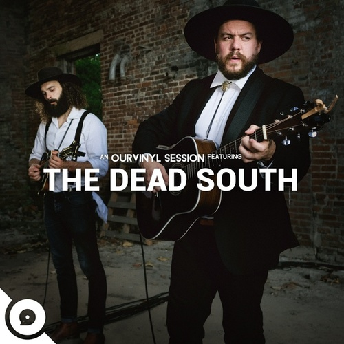 The Dead South | OurVinyl Sessions by The Dead South