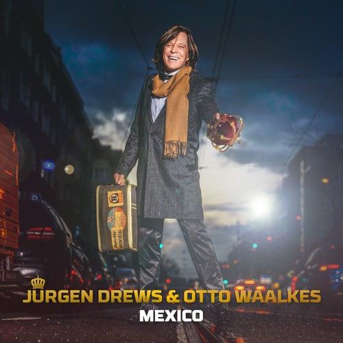 Mexico von Jürgen Drews