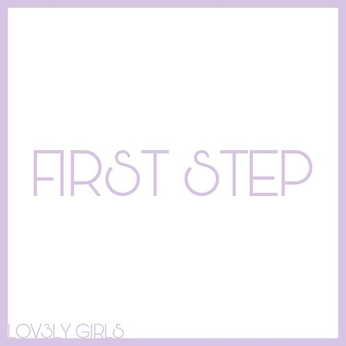 First Step by Lovely Girls