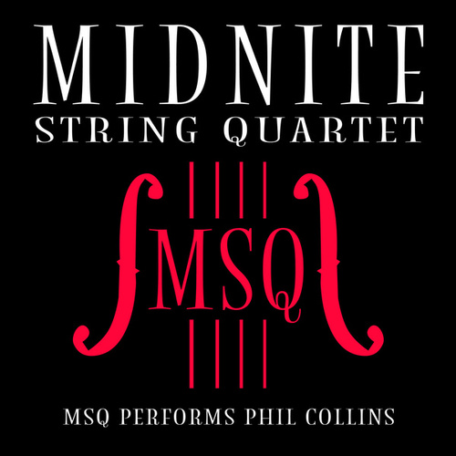 MSQ Performs Phil Collins by Midnite String Quartet