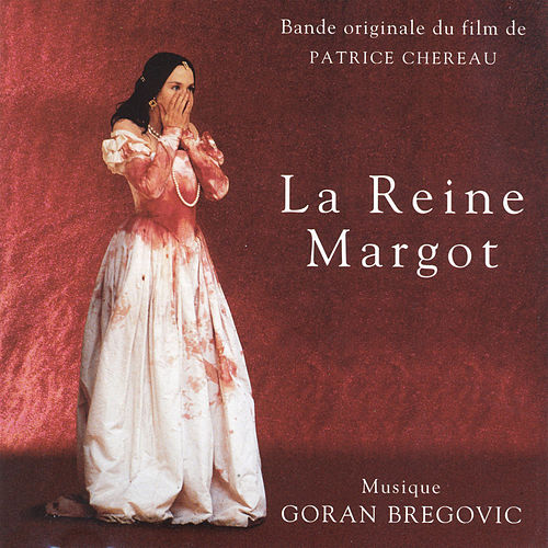 La Reigne Margot by Goran Bregovic