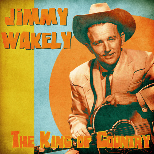 The King of Country (Remastered) von Jimmy Wakely