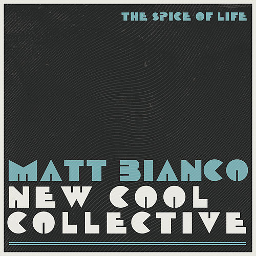 The Spice of Life (Single Edit) by Matt Bianco