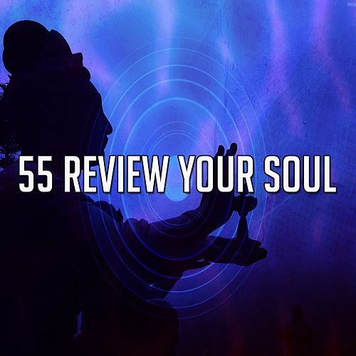 55 Review Your Soul von Entspannungsmusik