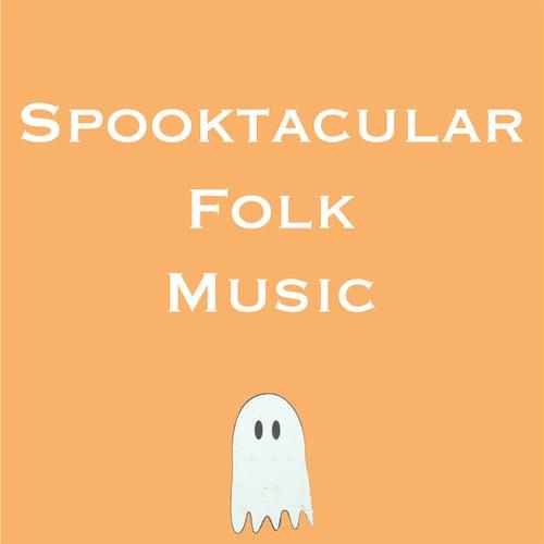 Spooktacular Folk Music von Various Artists