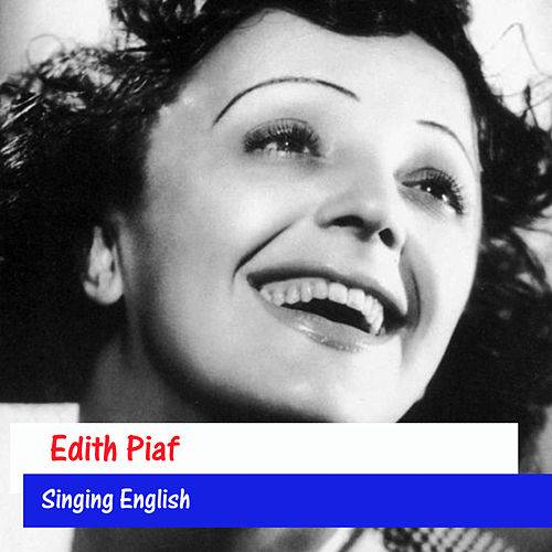 Edith Piaf Singing English de Edith Piaf