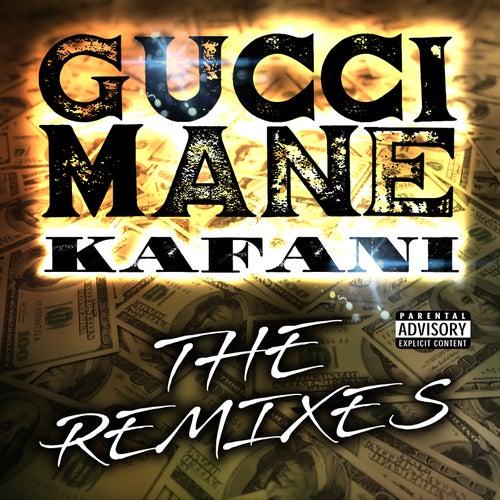 The Remixes (feat. Gucci Mane) - EP von Kafani