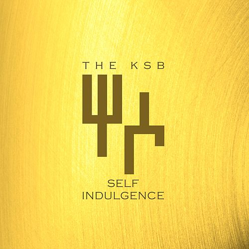 Self Indulgence by Ksb