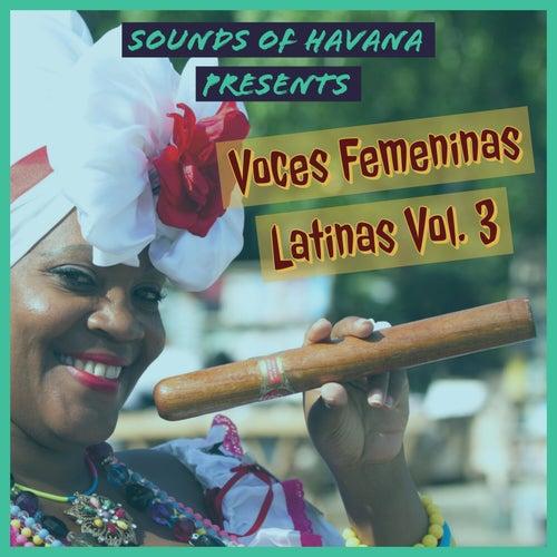 Sounds of Havana:  Voces Femeninas Latinas, Vol. 3 by Sounds Of Havana