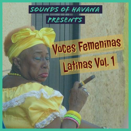 Sounds of Havana: Voces Femeninas Latinas, Vol. 1 by Sounds Of Havana